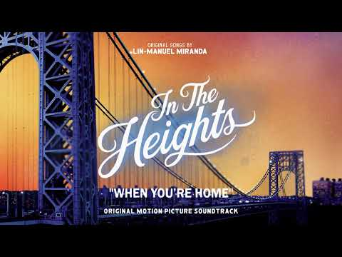When You're Home - In The Heights Motion Picture Soundtrack (Official Audio)