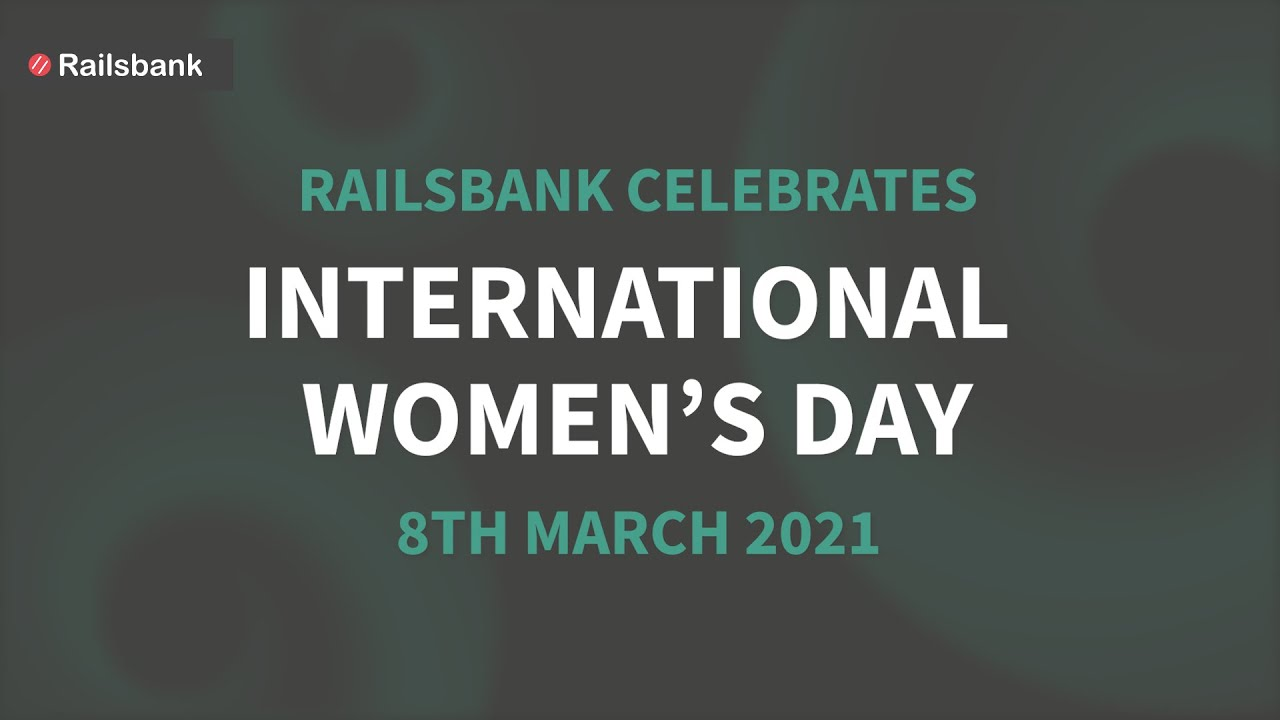 Railsbank celebrates International Women's Day with a unique video