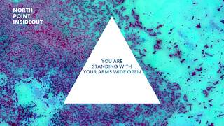 "North Point Worship - ""Wide Open"" (Official Lyric Video)"