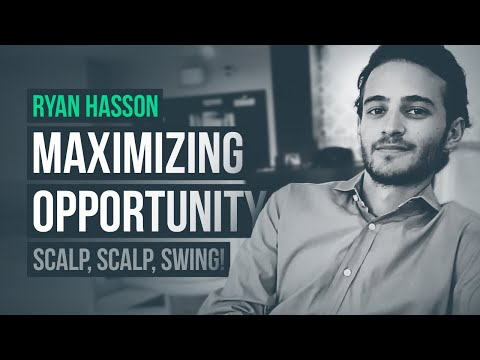 Scalp, Scalp, Swing: Maximizing Market Opportunities · Ryan Hasson