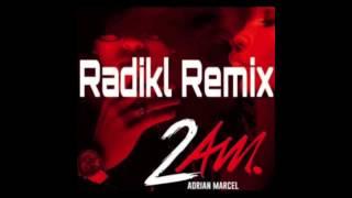 Adrian Marcel - 2AM. (Gabriel Orengo Remix)