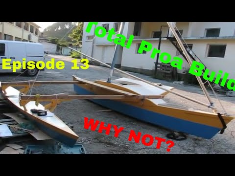 Total Proa Build episode 13