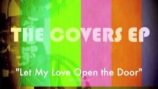 """Luminate - """"Let My Love Open the Door"""""""