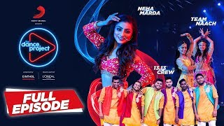 Dance Project : Ep4 : All Performance (Wedding Special) | 2018 | Neha Marda | 13.13 crew | Team Naach