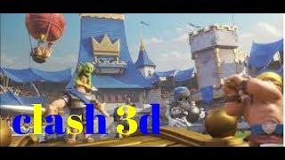 Clash royale 3D e clash of clans 3D