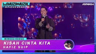 Download lagu Kisah Cinta Kita - Hafiz Suip | #SFMM34