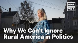 Why Winning Rural America is Key to a Progressive Future | NowThis