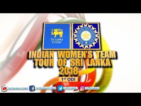 1st ODI - India Womens tour of Sri Lanka 2018