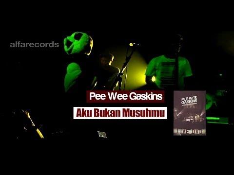 Pee Wee Gaskins - Aku Bukan Musuhmu (FROM LIVE DVD)