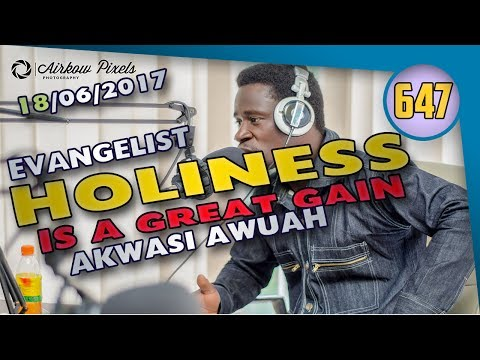 WITHOUT HOLINESS BY EVANGELIST AKWASI AWUAH