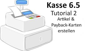 Kasse 6.5 - Teil 2 - Payback-Karten und Artikel erstellen [DE]