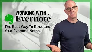 The Best Way To Structure Your Evernote Notes