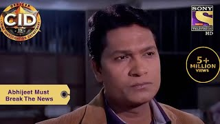 Your Favourite Character   Abhijeet Must Break The News   CID (सीआईडी)   Full Episode