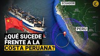 BARCOS PESQUEROS CHINOS: Las claves sobre su presencia frente a la costa peruana
