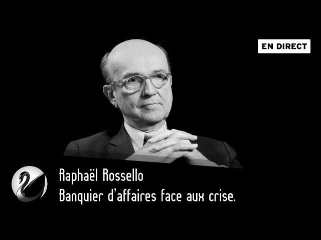 Banquier d'affaires face aux crises ? Raphaël Rossello [ EN DIRECT ]