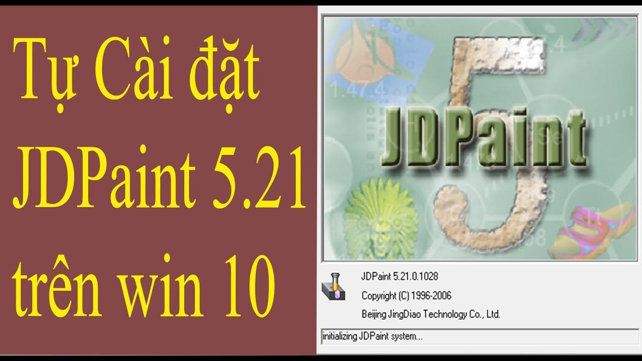 [Jdpaint 5.21] 02. Cài Đặt Phần Mềm JDPaint 5.21 Trên WIN 10 – 64bit