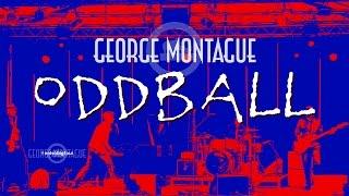 George Montague - Oddball (Live)