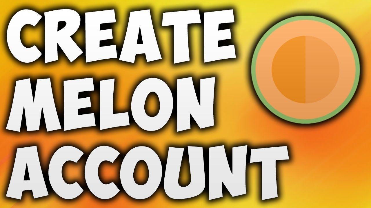 How To Create Melon Account - The Easiest Way To Open or Register New Melon  ID [BEGINNER'S TUTORIAL]