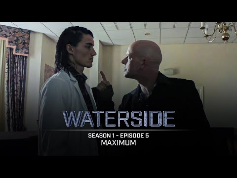 Waterside | Season 1 (2017) | Episode 5: Maximum