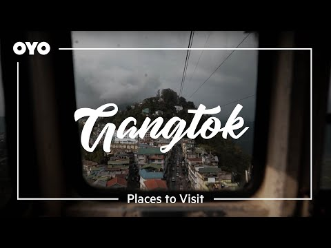 Gangtok Travel Guide: Places To Visit & Things To Do | OYO