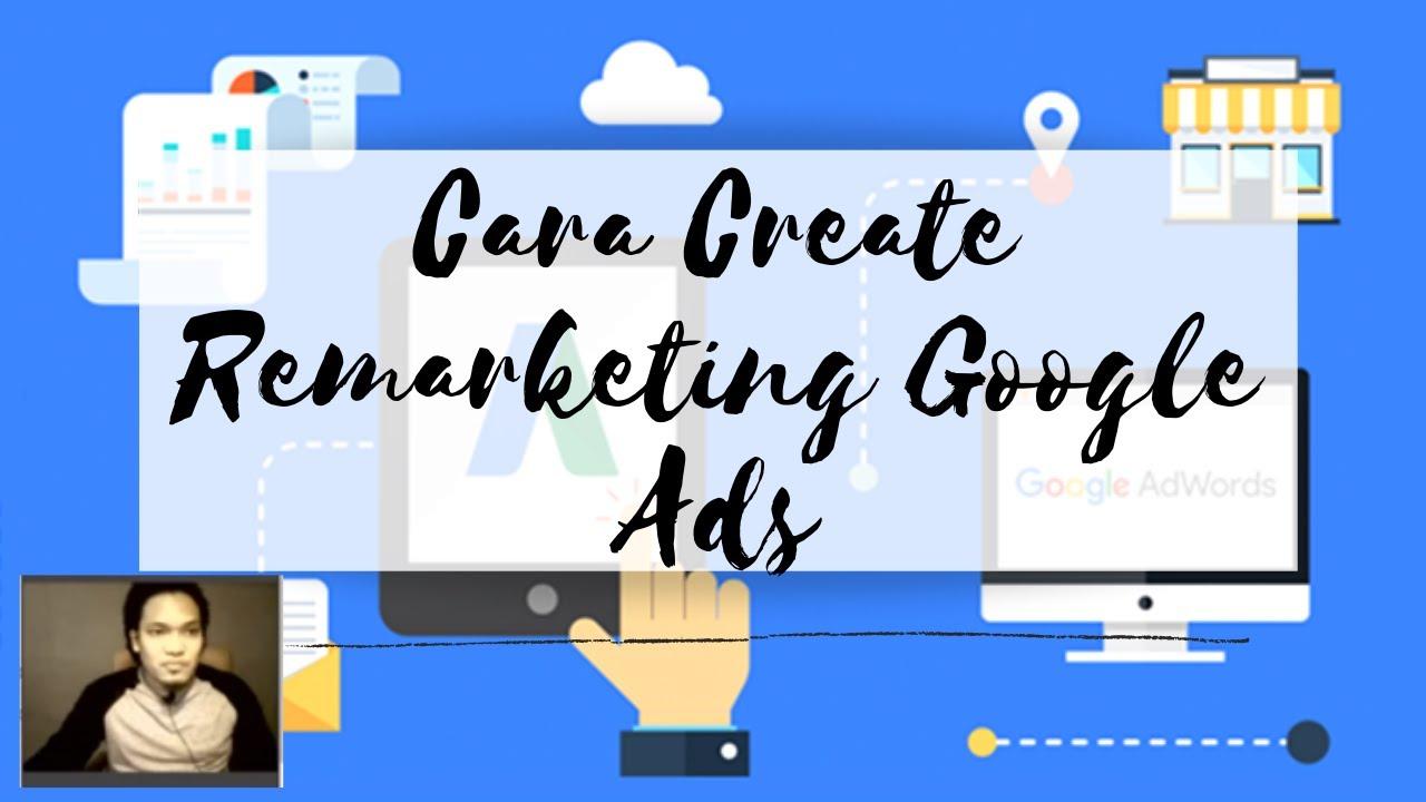 Bagaimana Cara Untuk Buat Remarketing Google Ads (Iklan Berhantu)