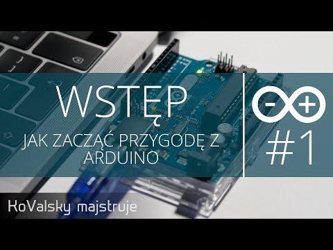 Kurs Arduino #1: Wstęp - Jak zacząć przygodę z Arduino (od podstaw)