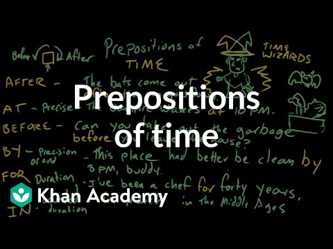 Prepositions of time | The parts of speech | Grammar | Khan Academy