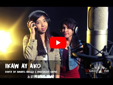 Ikaw Ay Ako Cover by Amaris Abella & Angelique Cayne