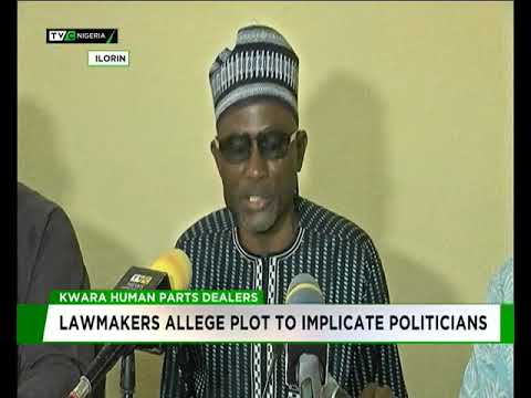 Human parts dealers: Kwara lawmakers allege plot to implicate politicians