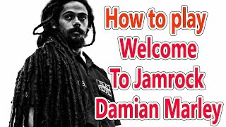 HOW TO PLAY( WELCOME TO JAMROCK-DAMIAN MARLEY)( # 45 )