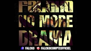 Falcko - No more drama [Officiel]