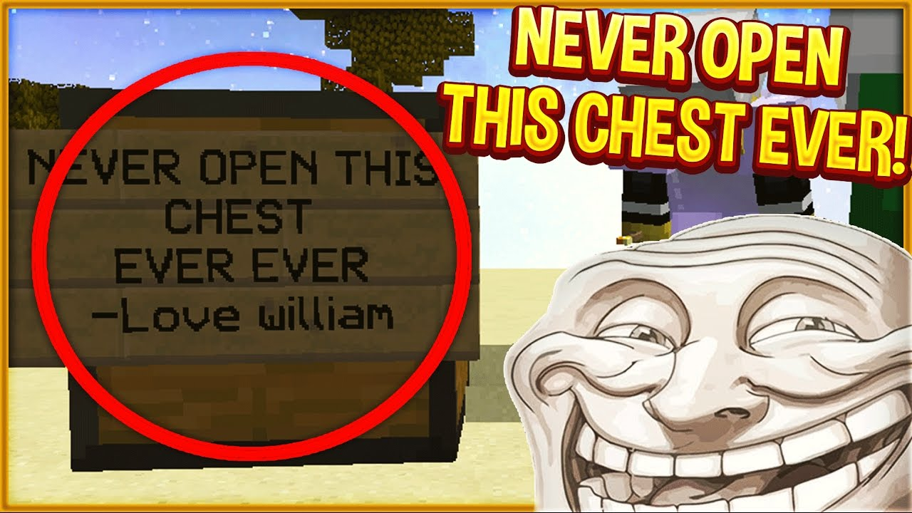 DO NOT OPEN THE CHEST! (Minecraft Trolling)