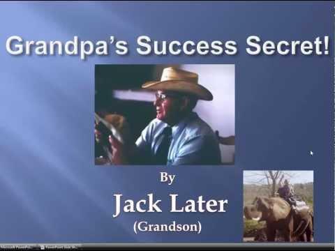 Grandpa's Success Secret - From Depression Era Poverty to Success...