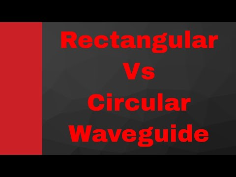 Comparison between Rectangular waveguide and Circular waveguide in Microwave by Engineering Funda