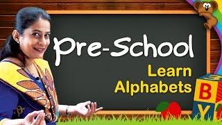Learn Alphabets | Kindergarten Learning Videos For Kids | Pre School Educational Videos