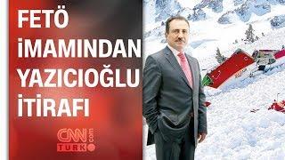 FETÖ imamından Muhsin Yazıcıoğlu itirafı: Ölümü FETÖ'nün işi