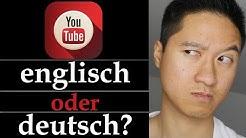 Einen Youtube Channel auf deutsch oder englisch starten? Tipps für Youtube Anfänger