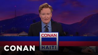 Why Conan Just Planned A Last-Minute Trip To Haiti  - CONAN on TBS thumbnail