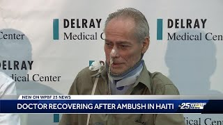 South Florida doctor shot in Haiti during mission trip thanks …