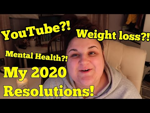 My 2020 Resolutions! Youtube, Weight Loss And More....