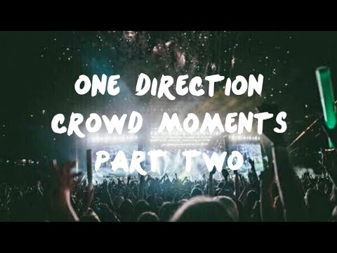 One Direction Crowd Moments Part Two