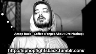 Aesop Rock- Coffee (Forget About Dre Mashup)