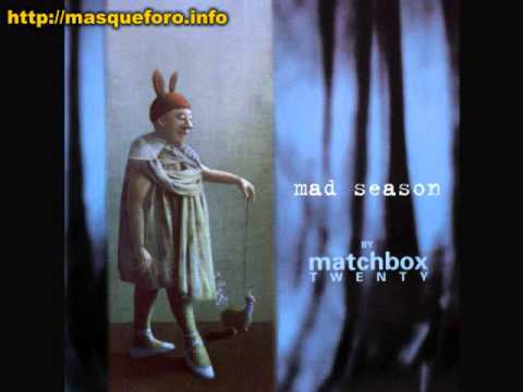 Matchbox 20 -  Mad season (2000) Full album