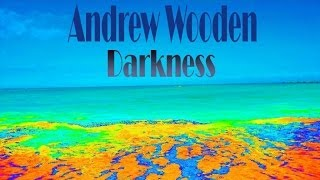 Andrew Wooden - Darkness