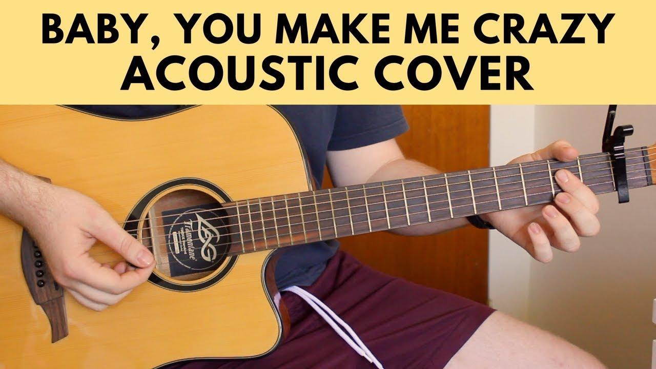Baby You Make Me Crazy Sam Smith Acoustic Guitar Cover