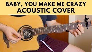 Baby, You Make Me Crazy - Sam Smith Acoustic Guitar Cover