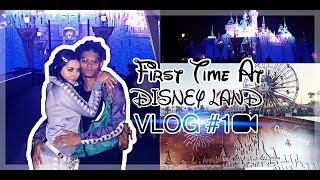 First Time At Disney Land W/ Girlfriend (COUPLE VLOG) VLOG # 1