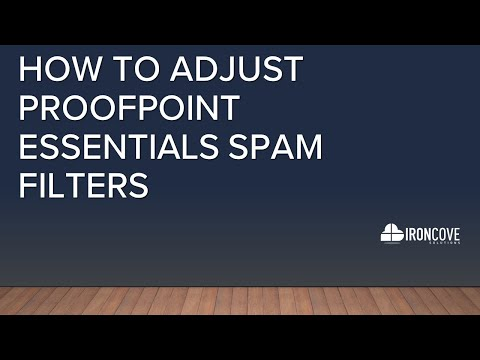 ProofPoint Essentials Spam Filtering Settings - YouTube