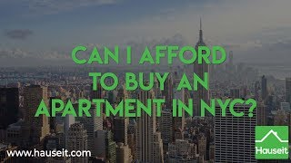 Can I Afford to Buy an Apartment in NYC? (2019)   Hauseit® New York City
