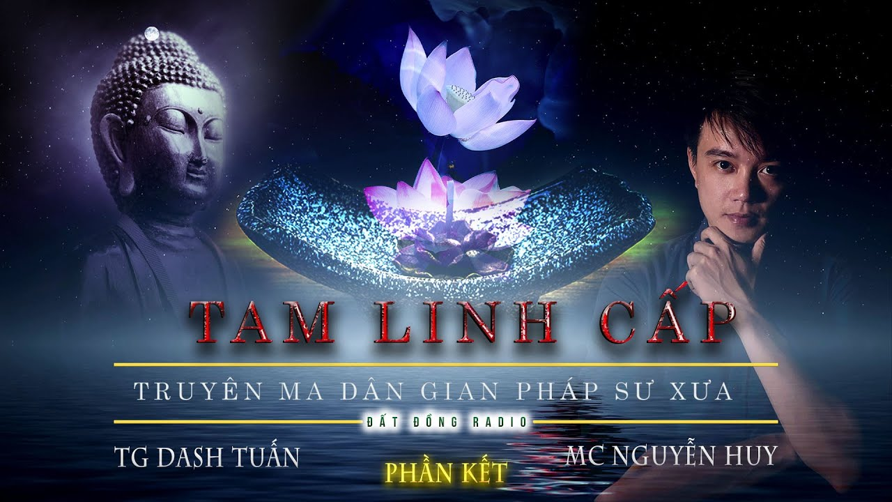 [P2-Hết] Tam Linh Cấp - Truyện ma pháp sư miền quê hay Nguyễn Huy kể